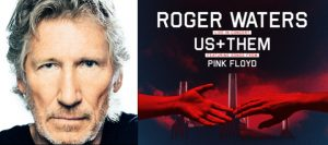 Coming Up: Roger Waters; Us + Them Tour